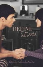 Define Ezria by twihardwhatelse