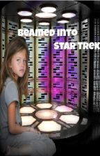 Beamed into Star Trek by TFALokiwriter