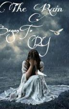 The Rain Began To Cry by putrirhm_