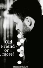 Old Friend - or more? by MellisDreams