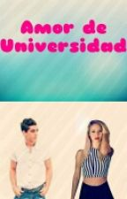 Amor de universidad by novelasmyn