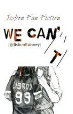 We can't (Jisbon FanFic) by jisbonbunney
