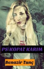 ! PSİKOPAT KARIM!  by adibiricikkiz