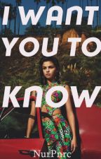I Want You To Know // Zaylena by NurPnrc