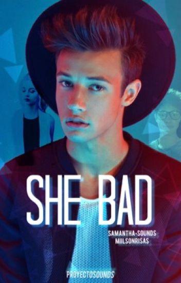 She bad  (Cameron Dallas)- SamanthaSounds | miilsonrisas