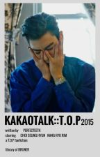 Kakaotalk::T.O.P by perfecteeth