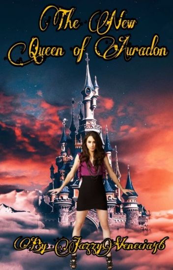 The New Queen Of Auradon *COMPLETED*