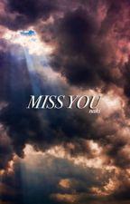 Miss You. ✧ kellic [✔️] by velvetfrnk