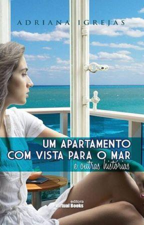 Um apartamento com vista para o mar e outras histórias by AdrianaIgrejas