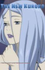 The New Kuroko by BeautyInTheBlackRose