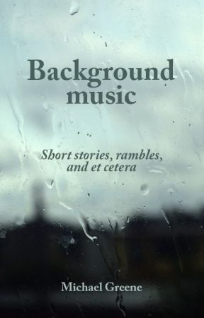 Background music: short stories, rambles, & et cetera by Mimicke