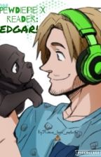 Pewdiepie X Reader: EDGAR! by memes_love_poptarts