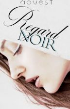 Regard Noir by Apyest