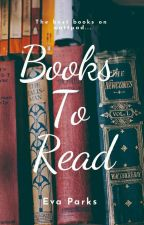 Books To Read by EvaParks
