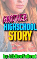 Another high school story by idkhowtoread