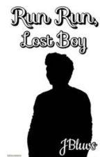 Run Run, Lost Boy |Ziall Horlik| by JBluvs
