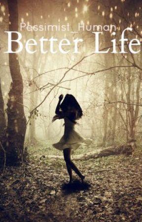 Better Life | ZAWIESZONE | by Pessimist_Human