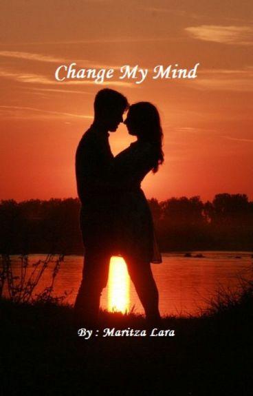 Change My Mind by LovelyMari_xx