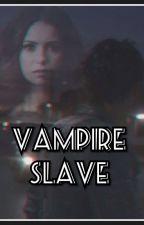 Vampire slave//HS by kasandra90