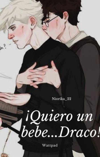 Quiero un bebe...Draco!