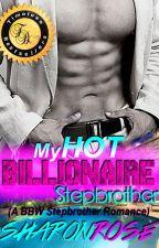 My HOT Billionaire Stepbrother (FULL ENGLISH) by iamsharonrose