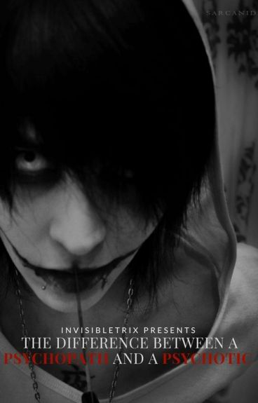 The Difference Between a Psychopath and a Psychotic ||Jeff the Killer||