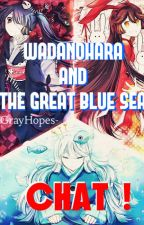 Wadanohara and The Great Blue Sea CHAT! //©GrayHopes// by GrayHopes