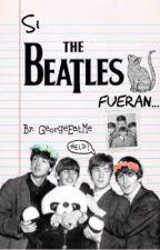 Si los Beatles fueran... by GeorgeEatMe