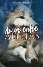 Amor Entre Alphas by MANUARENASTAMAYO
