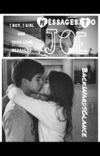 Messages To Joe | J.S by BackwardsGlance