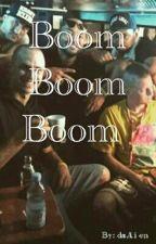 Boom Boom Boom  by dasAlien