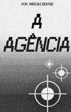 A AGÊNCIA by MarciaGRibeiro