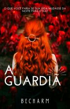 A Guardiã by becharm_