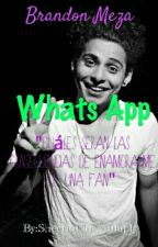 Whats App |Brandon Meza| by BradonFics