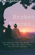 Broken Pieces... (18+) by Averyleaxoxo