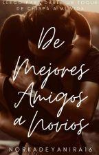 De Mejores Amigos a Novios *-* by norkadeyanira16