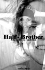 Half - Brother {a.i}   by sofiairwin