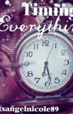 Timing Is Everything by itts_angelnicole89