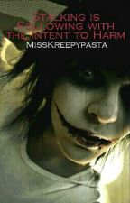 Stalking is Following with the Intent to Harm ||Jeff the Killer|| •COMING SOON• by MissKreepypasta