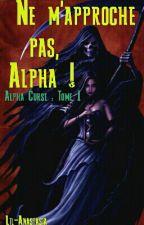 Ne m'approche pas, Alpha ! by Lil-Anastasia