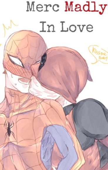 Merc Madly In Love(SPIDEYPOOL)