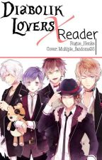 Diabolik Lovers x READER [HIATUS] by Rogue_Henke