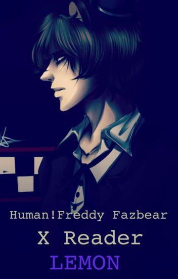 Human!Freddy Fazbear X Reader [FNaF LEMON]