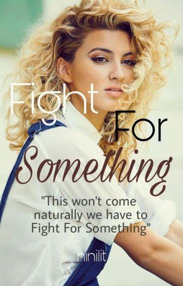 Fight For Something (August Alsina & Tori Kelly)