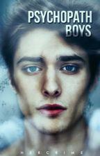 Psychopath boys by hercrime