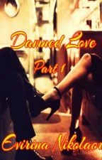 Damned Love by EvirinaNikolaou7