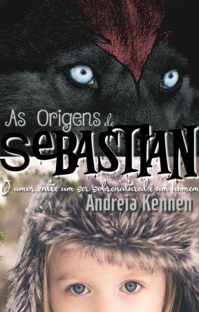 As Origens de Sebastian by AndreiaKennen