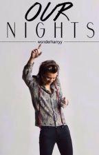 Ours Nights by wonderharryy