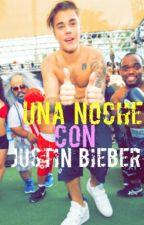 Una Noche Con Justin Bieber  (HOT) by BelieverFRVR