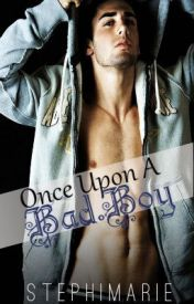 Once Upon A Bad Boy by Stephimarie